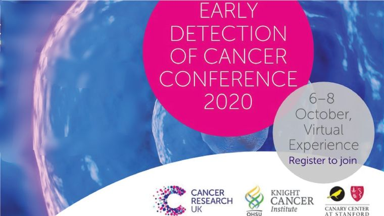 A banner advertising the Early Detection of Cancer Conference 2020, 6-8 October, Virtual Experience. The logos of Cancer Research UK, The Knight Cancer Institute and the Canary Center at Stanford are included.