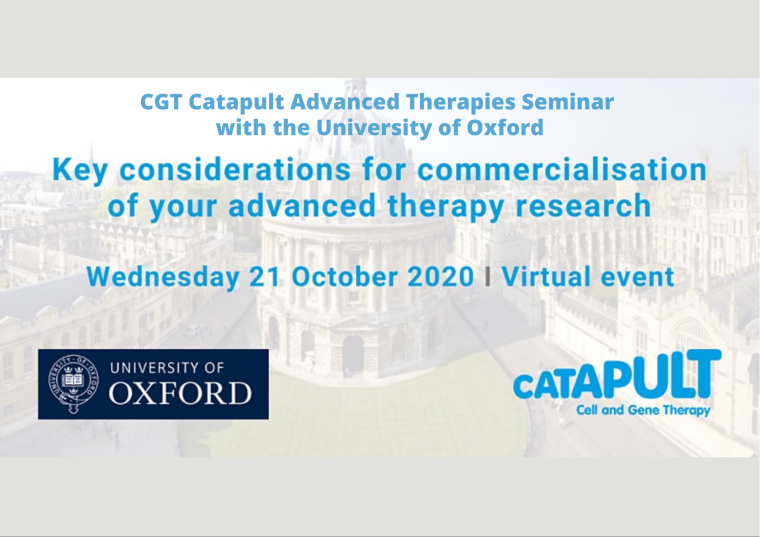 This image is advertising a virtual seminar, CGT Catapult Advanced Therapies Seminar with University of Oxford, being held on Wednesday 21st October 2020.