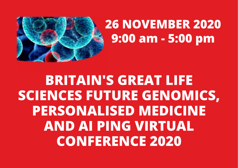 This image is advertising BRITAIN'S GREAT LIFE SCIENCES FUTURE GENOMICS, PERSONALISED MEDICINE AND AI PING VIRTUAL CONFERENCE 2020