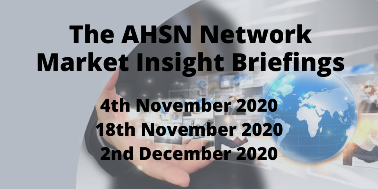 This image is advertising the AHSN Network Market Insight Briefings.
