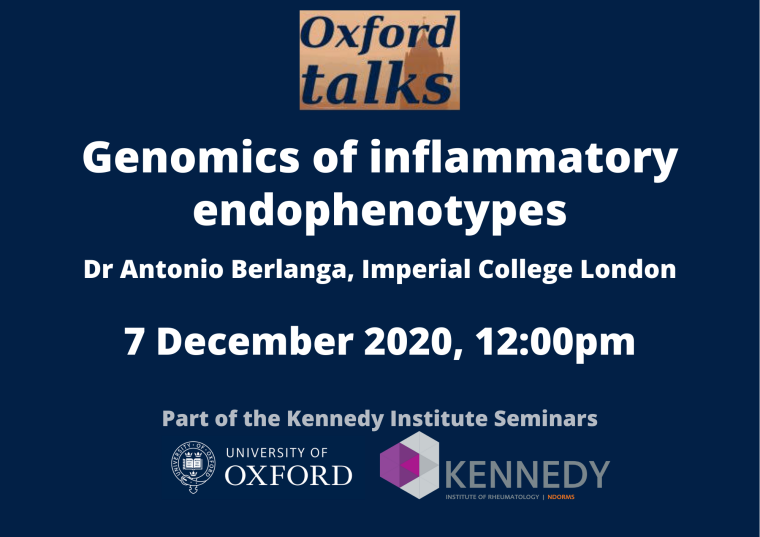 This image is advertising the Oxford Talks seminar titled, 'genomics of inflammatory endophenotypes'. The speaker for this seminar is Dr Antonio Berlanga, Imperial College London. It is being held virtually on Monday 7th December 2020 from 12:00 pm.