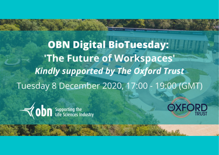 This image is advertising the next session of OBN Digital BioTuesday titled, 'The Future of Workspaces', kindly hosted by The Oxford Trust. This virtual session will be held on Tuesday 8th December 2020 from 5:00 pm to 7:00 pm.