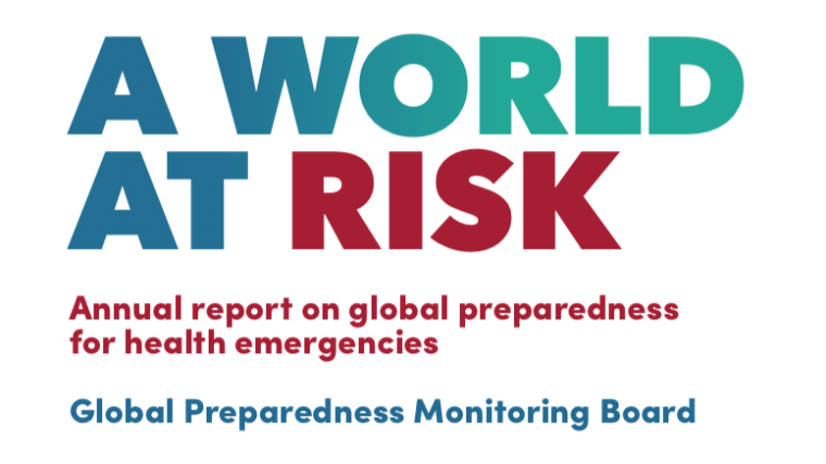 Poster: A WORLD AT RISK.  Annual report on global preparedness for health emergencies. Global Preparedness Monitoring Board