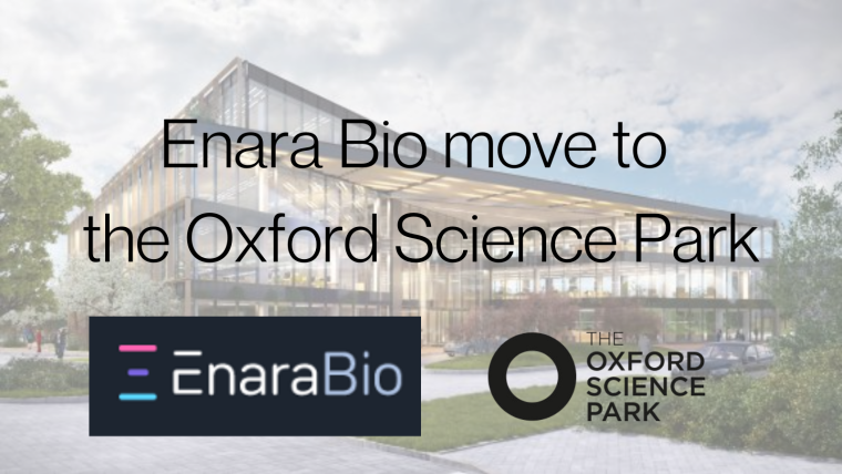 'Enara Bio move to The Oxford Science Park' overlaid on image of science park building with logos for Enara Bio and The Oxford Science Park