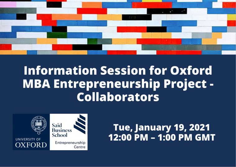 This image is advertising the Information Session for Oxford MBA Entrepreneurship Project, Collaborators only, being held by the Said Business School Entrepreneurship Centre, University of Oxford.