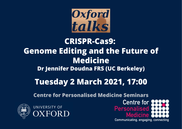 This image is advertising the Oxford Talk: CRISPR-Cas9: Genome Editing and the Future of Medicine being given by Dr Jennifer Doudna FRS (UC Berkeley).