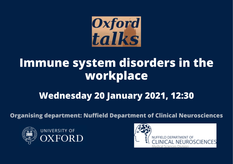 This image is advertising an Oxford Talks seminar titled, Immune system disorders in the workplace, hosted by WIN Access, the Equality, Diversity and Inclusion member network at the Wellcome Centre for Integrative Neuroimaging, University of Oxford. The seminar will take place on Wednesday 20th January 2021 at 12:30 pm.