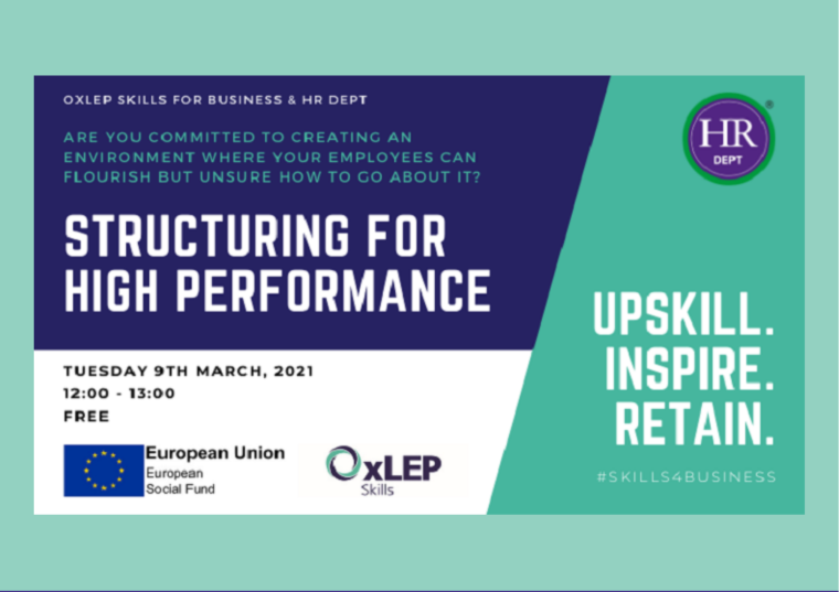 This image is advertising an instalment of the OxLEP Skills for a Business workshop titled, Structuring for High Performance. This workshop is taking place on 9th March 2021 from 12:00 pm to 1:00 pm.