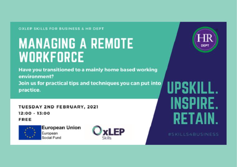 This image is advertising an instalment of the OxLEP Skills for Business workshop titled, Managing a Remote Workforce. This workshop is taking place on 2nd February 2021 from 12:00 pm to 1:00 pm.