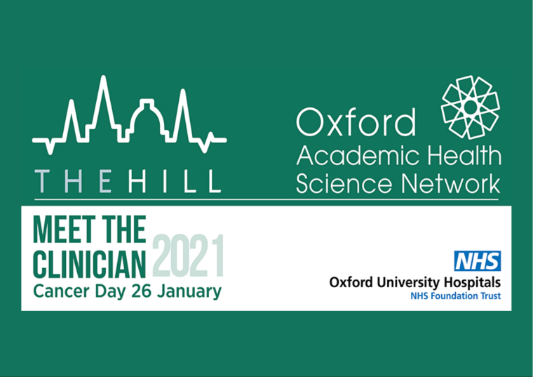This image is advertising a special two-part event titled, Meet the Clinician - Cancer. TheHill Oxford and Oxford ASHN have organised this event for innovators and pharmaceutical companies developing in cancer care and treatment. The evening is taking place on 26th January 2021 from 4:00 pm to 6:00 pm.