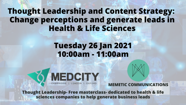 This image is advertising a masterclass titled, Thought Leadership and Content Strategy: Change perceptions in Health & Life Sciences. This masterclass has been organised by MEDCITY and MEMETIC COMMUNICATIONS. It is being held on Tuesday 26th January 2021 from 10:00 am to 11:00 am.