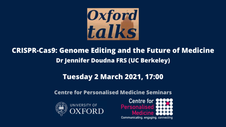 This image is advertising the Oxford Talk titled, CRISPR-Cas9: Genome Editing and the Future of Medicine being given by Dr Jennifer Doudna FRS (UK Berkeley).