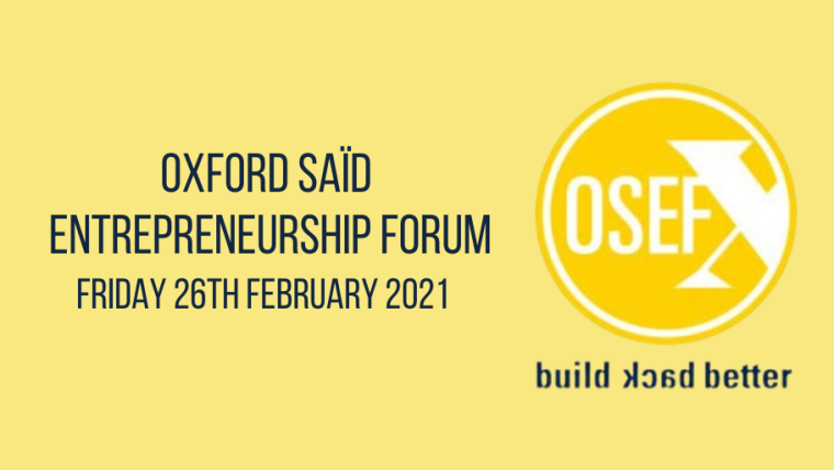 This image is advertising the Oxford Saïd Entrepreneurship Forum, also known as OSEFx 2021. The image has a pale yellow background with the OSEFx 2021 logo over-top.