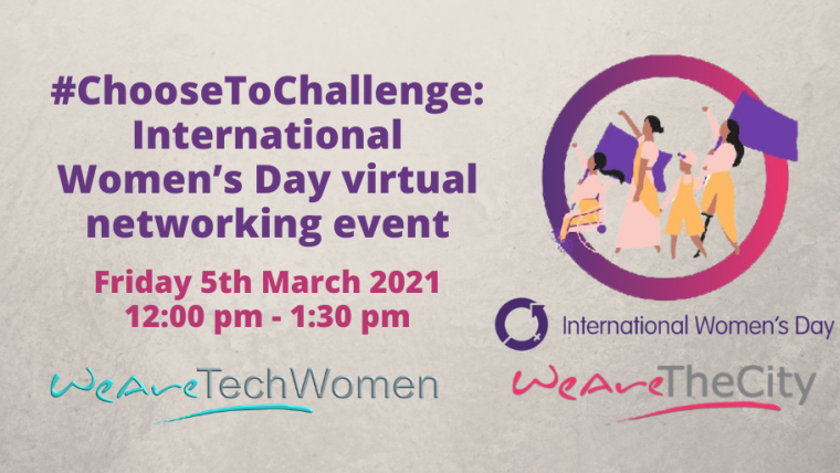 This image is advertising #ChooseToChallenge: WeAreTheCity & WeAreTechWomen's International Women's Day Virtual Networking Event. The image has a white textured background with a logo consisting of a purple to pink ombre circle with women of all different ages and abilities marching in the centre of the circle.
