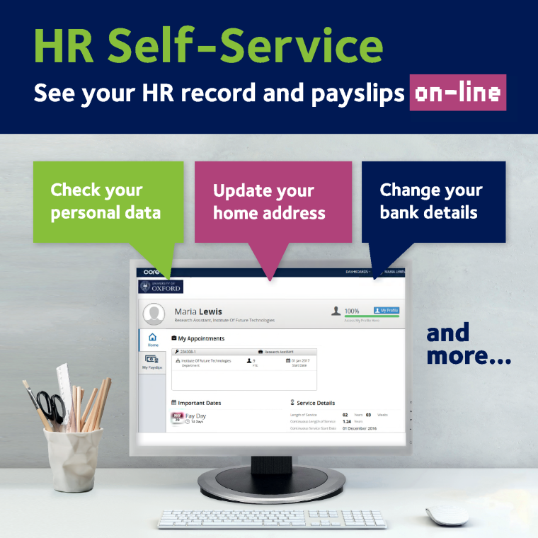 See your HR record and payslips online - this enables you to check your personal data, update your home address and change your bank details