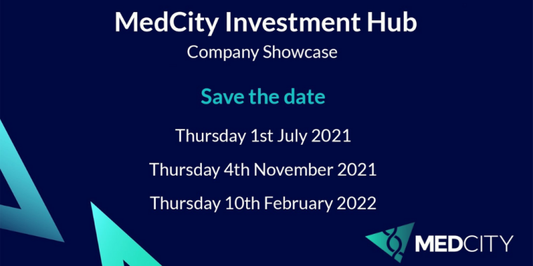 Save the dates flyer for MedCity Investment Hub Showcases for 2021/22.