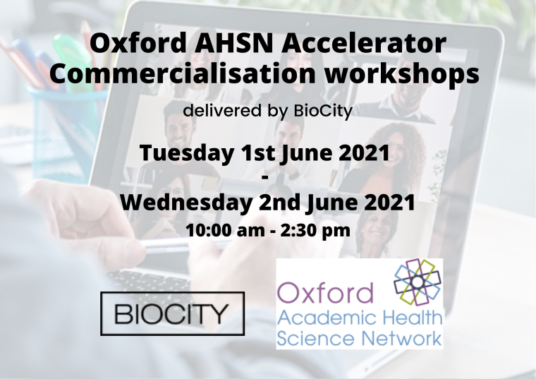 Oxford AHSN Accelerator Commercialisation workshops June 2021 flyer