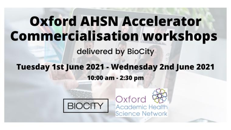 Oxford AHSN Accelerator Commercialisation workshops June 2021 flyer