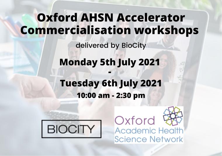 Oxford AHSN Accelerator Commercialisation workshops July 2021 flyer