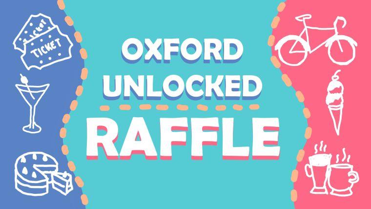 Oxford Unlocked raffle