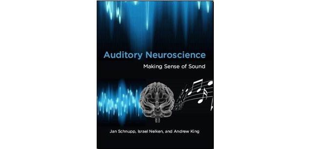 Making Sense of Sound, by Jan Schnupp, Eli Nelken and Andrew King (MIT Press)