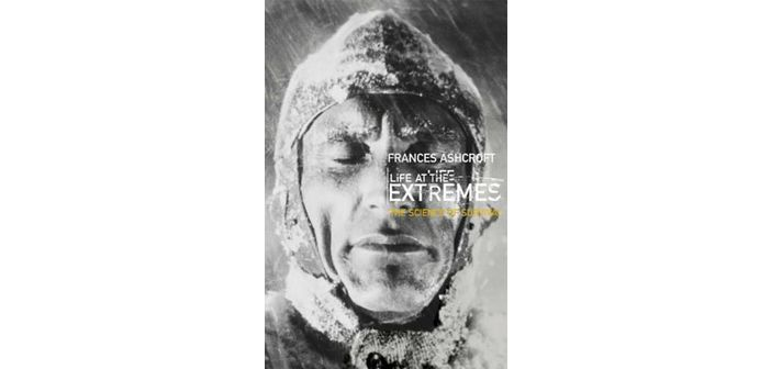 Life at the extremes