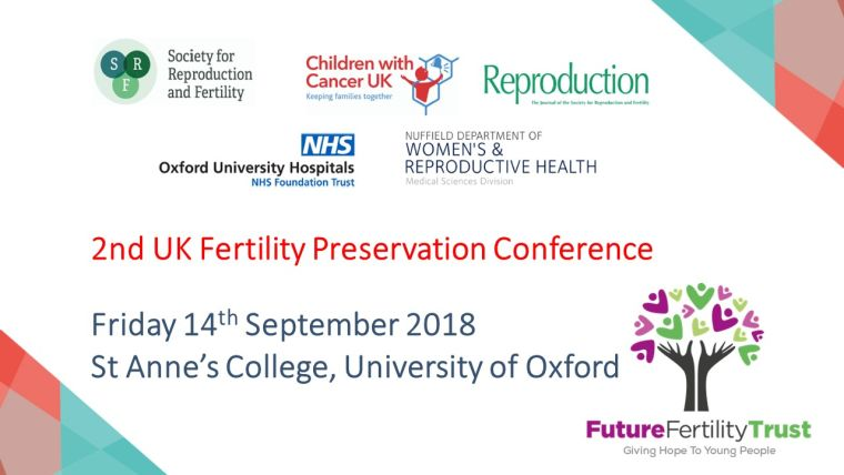 Please join us at the 2nd UK Fertility Preservation Conference on Friday 14th September at St. Anne's College, Oxford.  It will focus on recent advances in fertility preservation for girls, boys, women and men, as well as including highly topical aspects of fertility preservation for non-malignant conditions. There will be expert national and international speakers who will discuss the latest research and key developments.