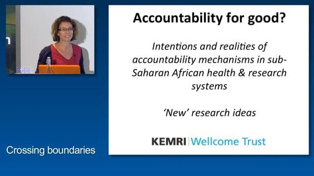 Sassy Molyneux: Accountability for good? Intentions and realities of accountability mechanisms in sub-Saharan African health & research systems, 'New' research ideas