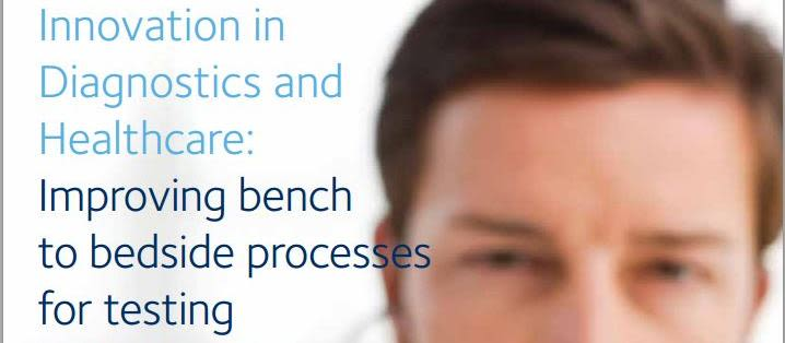 Innovation in diagnostics and healthcare improving bench to bedside process for testing