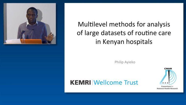 Philip Ayieko: Multilevel methods for analysis of large datasets of routine care in Kenyan hospitals