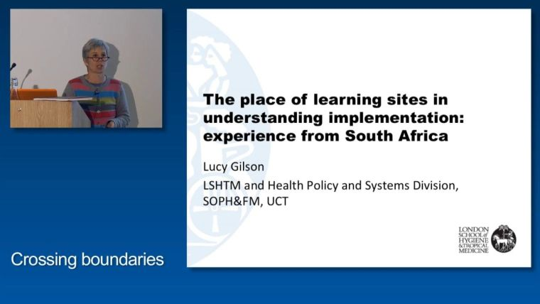 Lucy Gilson: The place of learning sites in understanding implementation: experience from South Africa