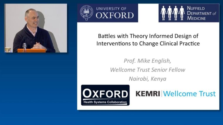 Mike English: Battles with Theory Informed Design of Interventions to Change Clinical Practice