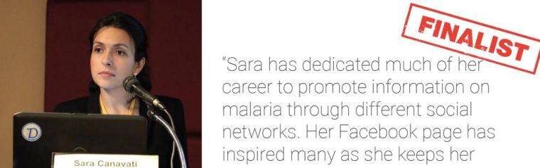 Sara Canavati with quote: 'Sara has dedicated much of her career to promote information on malaria through different social networks. Her Facebook page has inspired many as she keeps her colleagues involved in the latest malaria issues.'