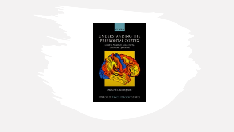 Book cover for Dick Passingham book, Understanding the Prefrontal Cortex.