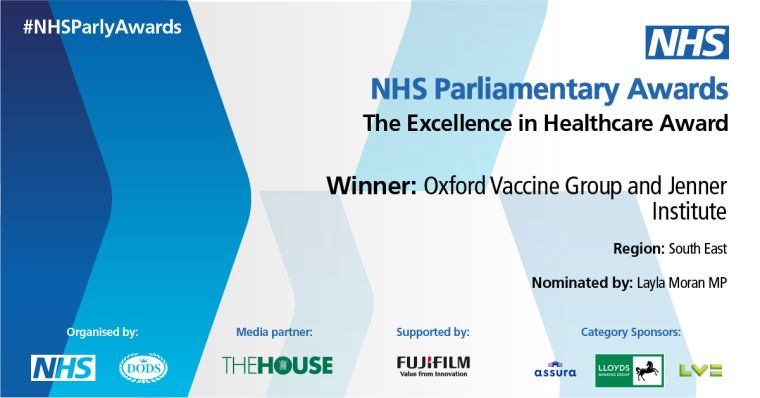 NHS Parliamentary Awards; The Excellence in Healthcare Award Winner: Oxford Vaccine Group and Jenner Institute