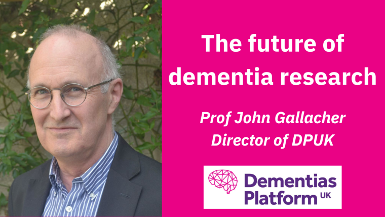 A portrait of Prof John Gallacher accompanied by the DPUK logo and text reading 'The future of dementia research; Prof John Gallacher, Director of DPUK'.