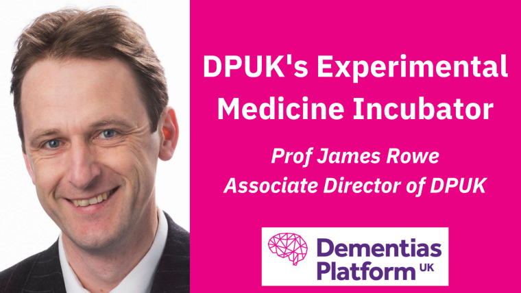 A portrait of Prof James Rowe accompanied by the DPUK logo and text reading 'DPUK's Experimental Medicine Incubator; Prof James Rowe, Associate Director of DPUK'.