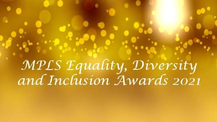 MPLS Equality, Diversity and Inclusion Awards 2021