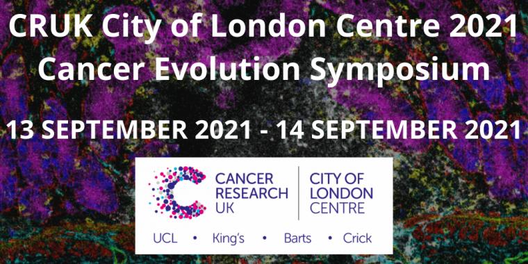 CRUK City of London Centre 2021 Cancer Evolution Symposium Flyer