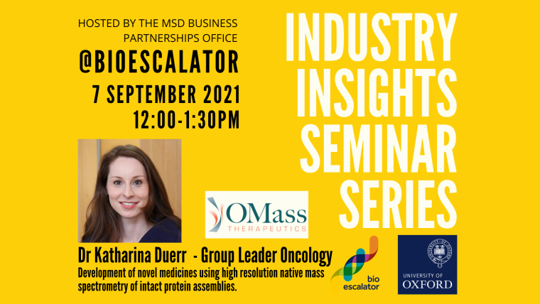 Industry Insight Seminar Series: Development of novel medicines using high-resolution native mass spectrometry of intact protein assemblies, with Omass Technologies.