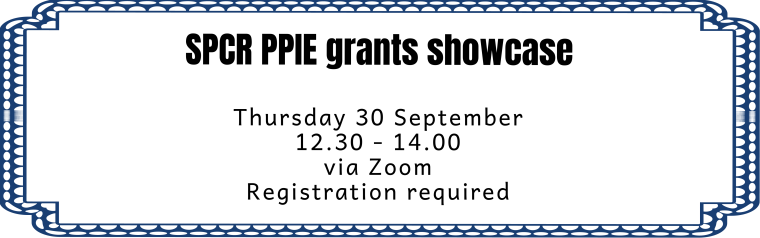 A frame which mentions the text SPCR PPIE Showcase event, Thursday 30 September 12.30 - 14.00, via Zoom, registration required