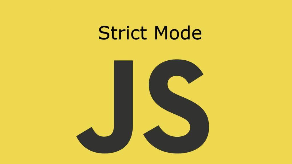 """Use strict là gì? Các nghiêm ngặt của """"strict mode"""""""