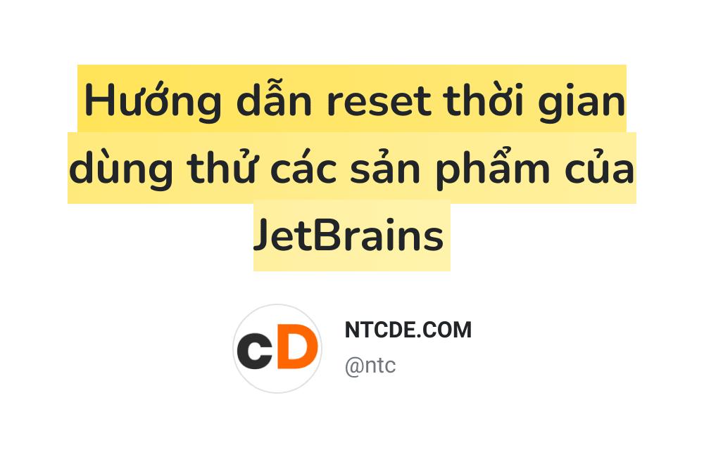 Hướng dẫn reset thời gian dùng thử JetBrains IDEs