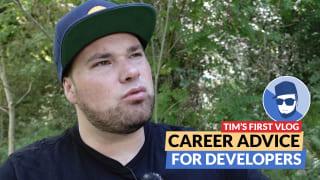 Tim's vlog: Career advice for developers