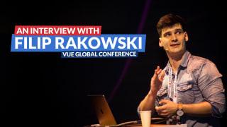 Vue.js Global conference: An interview with Filip Rakowski