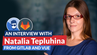 An interview With Natalia Tepluhina from Gitlab and the Vue.js core team