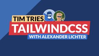 Tim Tries: TailwindCSS with Alexander Lichter
