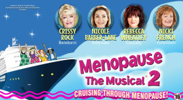Menopause The Musical 2: Cruising Through Menopause!