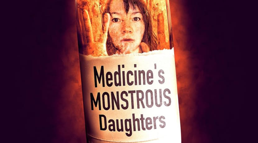 Medicine's Monstrous Daughters
