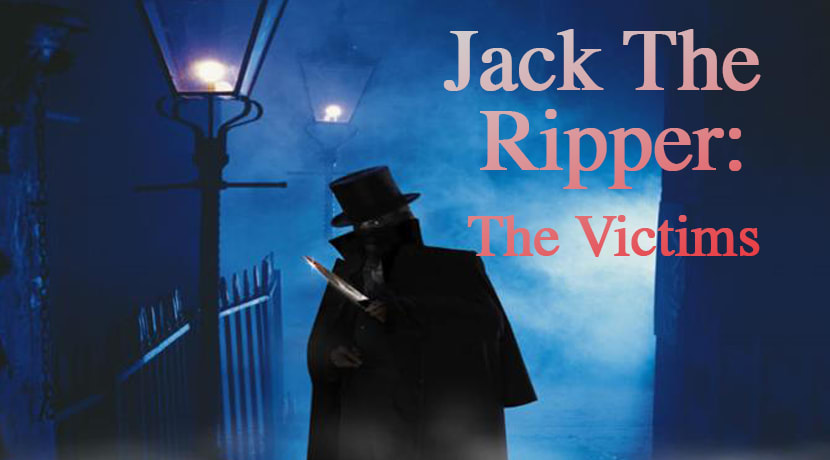 Jack The Ripper: The Victims